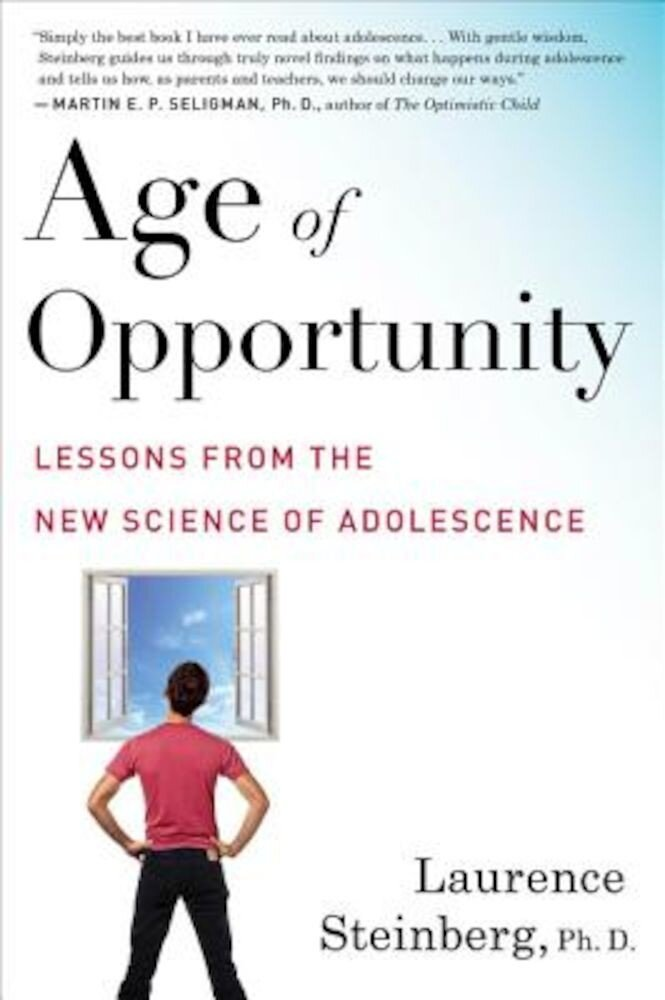 Age of Opportunity: Lessons from the New Science of Adolescence, Paperback