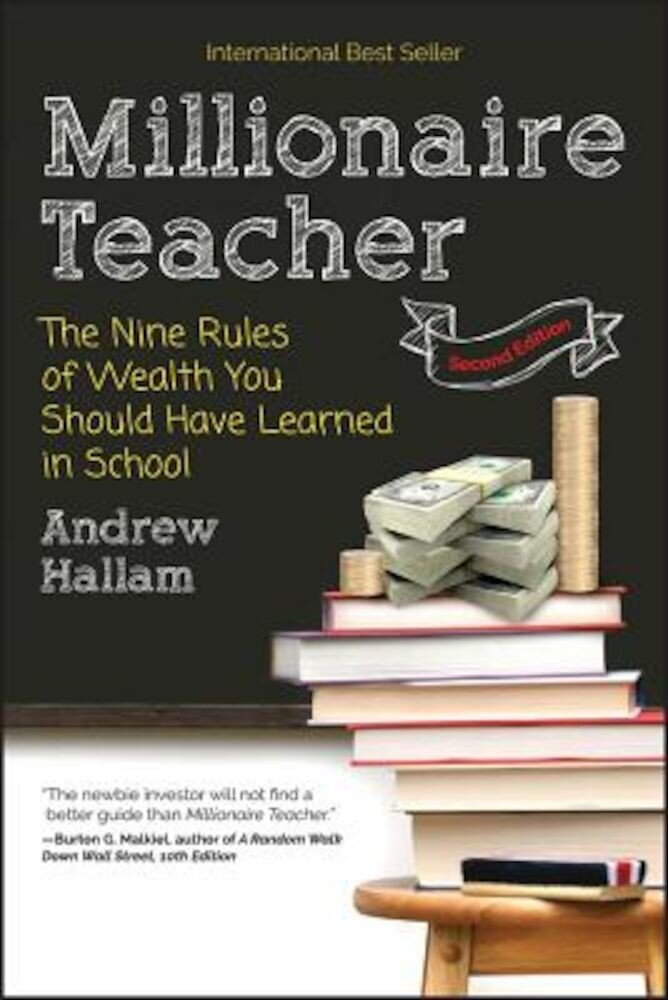Millionaire Teacher: The Nine Rules of Wealth You Should Have Learned in School, Paperback