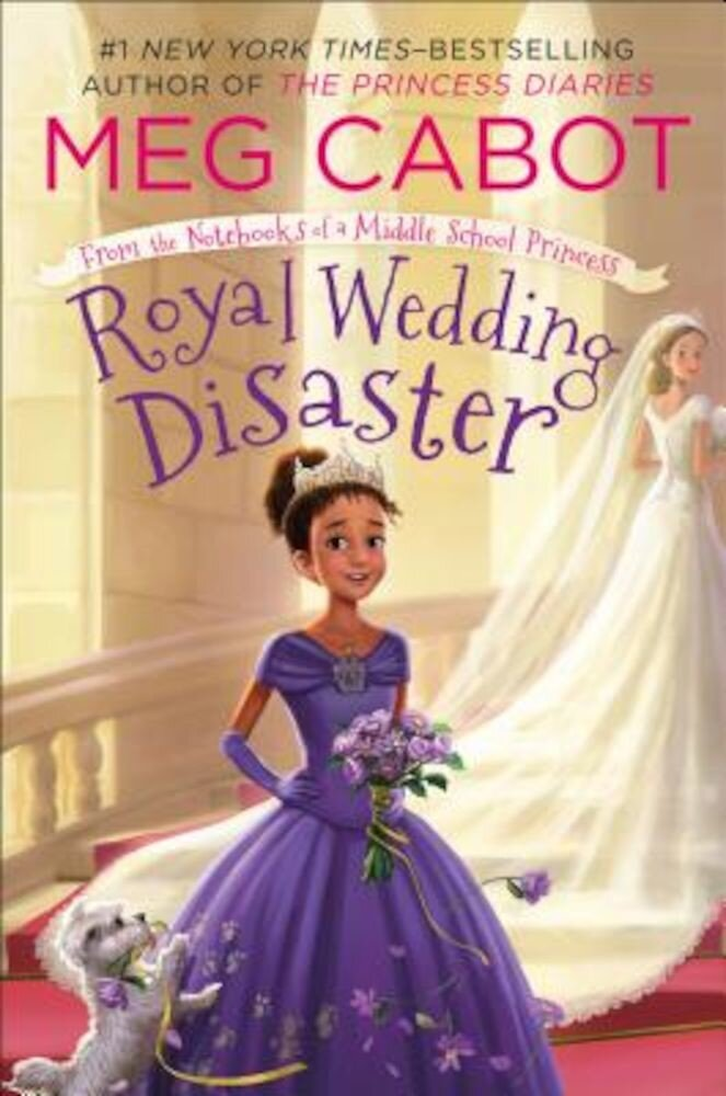 Royal Wedding Disaster: From the Notebooks of a Middle School Princess, Hardcover