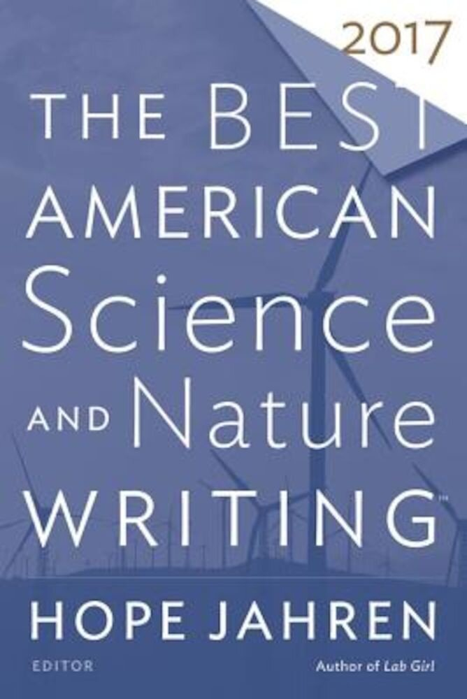 The Best American Science and Nature Writing 2017, Paperback