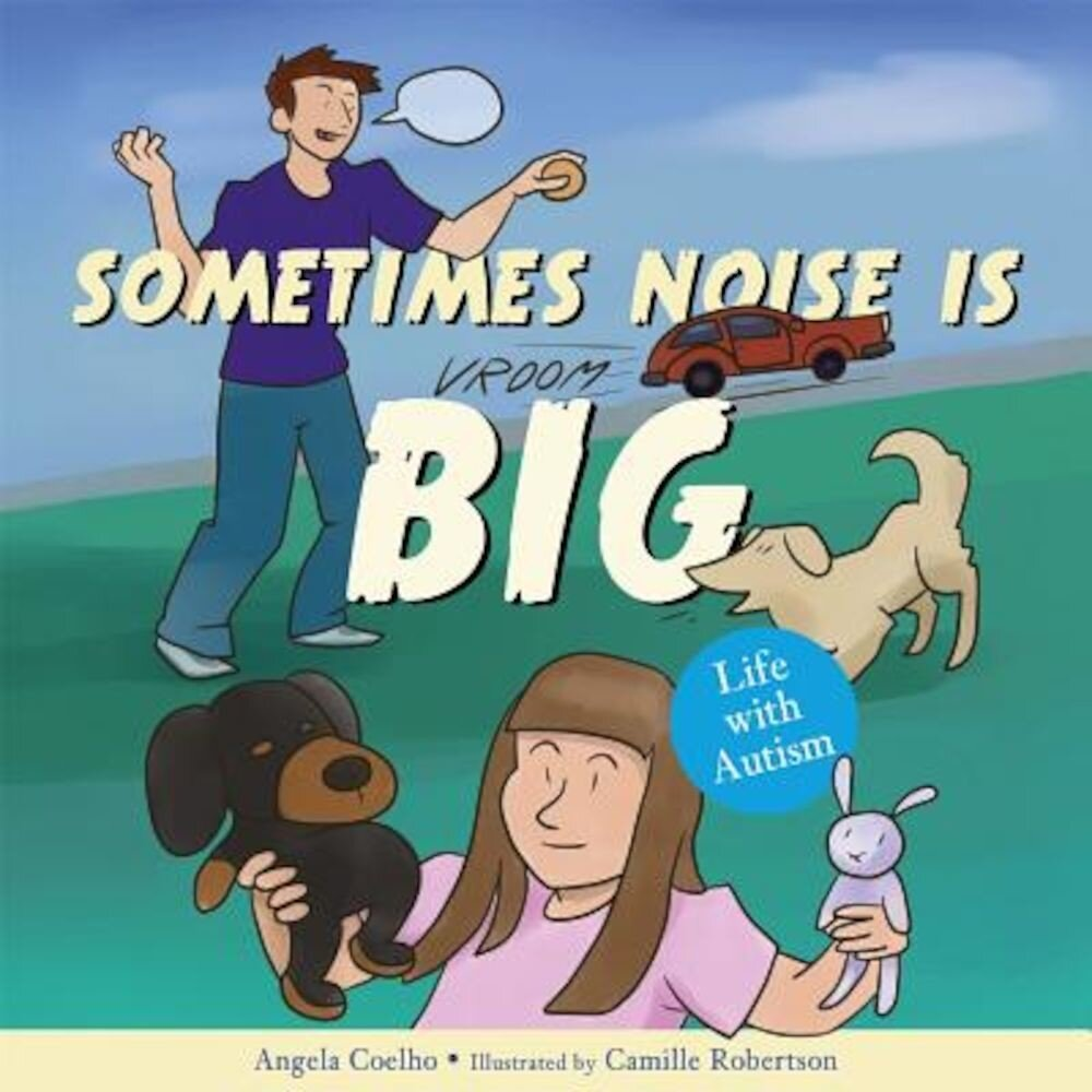Sometimes Noise Is Big: Life with Autism, Hardcover