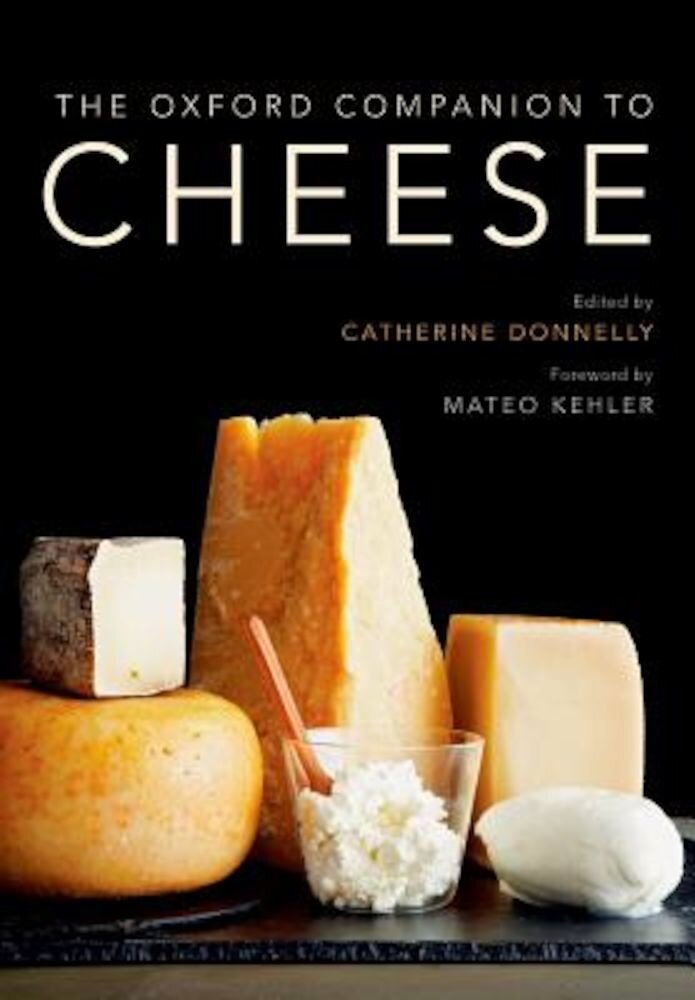 The Oxford Companion to Cheese, Hardcover