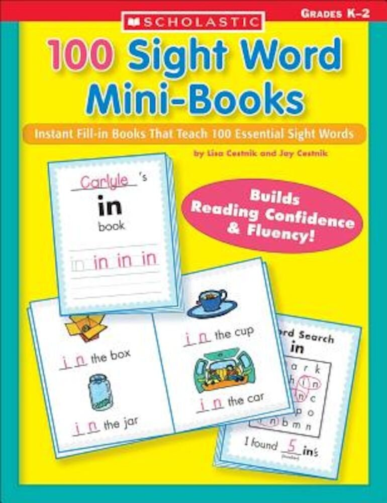 100 Sight Word Mini-Books: Instant Fill-In Mini-Books That Teach 100 Essential Sight Words, Paperback
