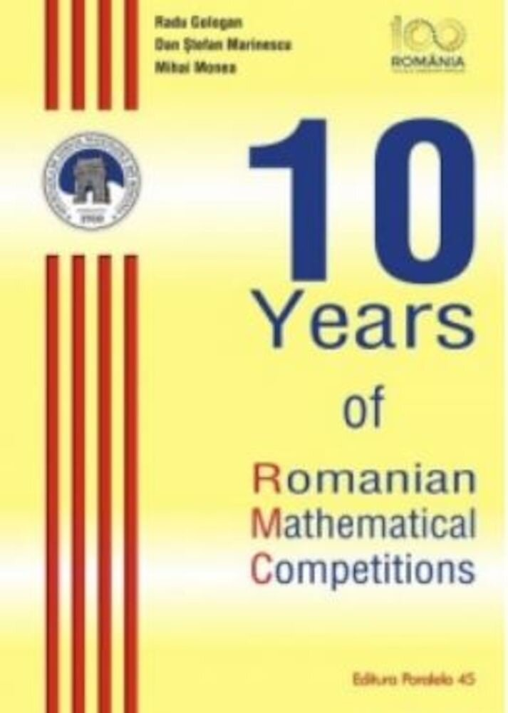 Coperta Carte 10 years of Romanian mathematical competition