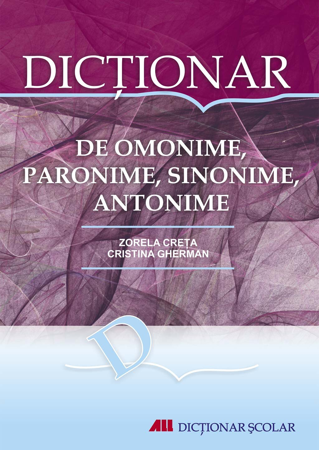Dictionar de omonime, paronime, sinonime, antonime (eBook)