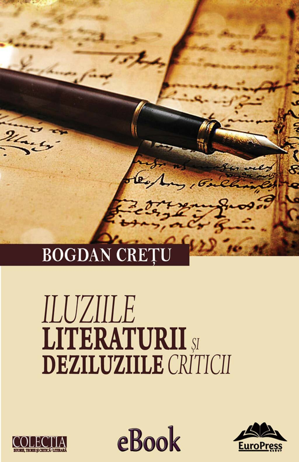 Iluziile literaturii si deziluziile criticii (eBook)