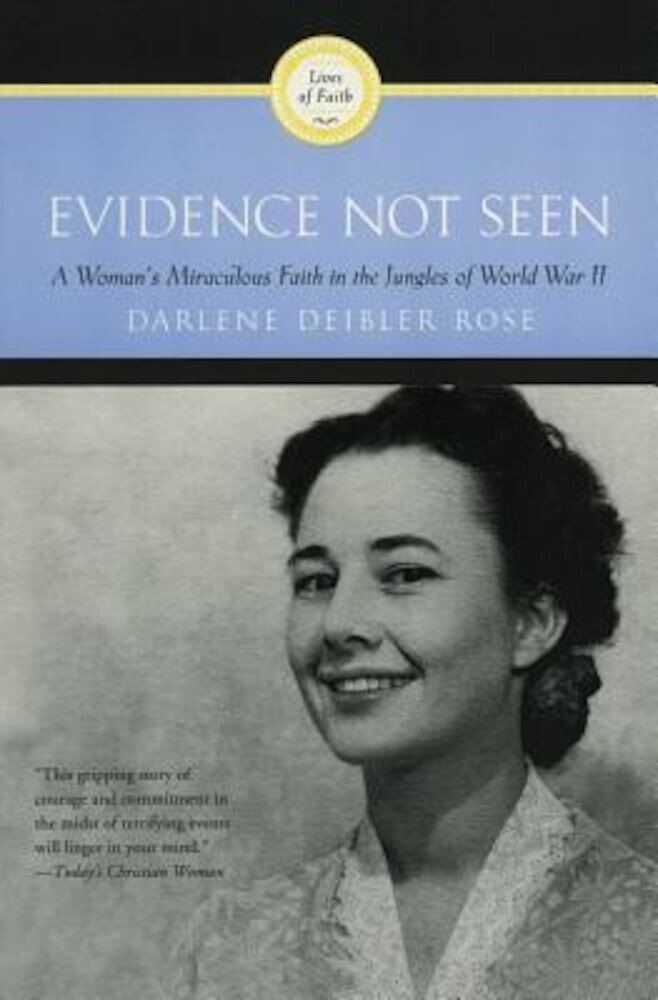 Evidence Not Seen: A Woman's Miraculous Faith in the Jungles of World War II, Paperback