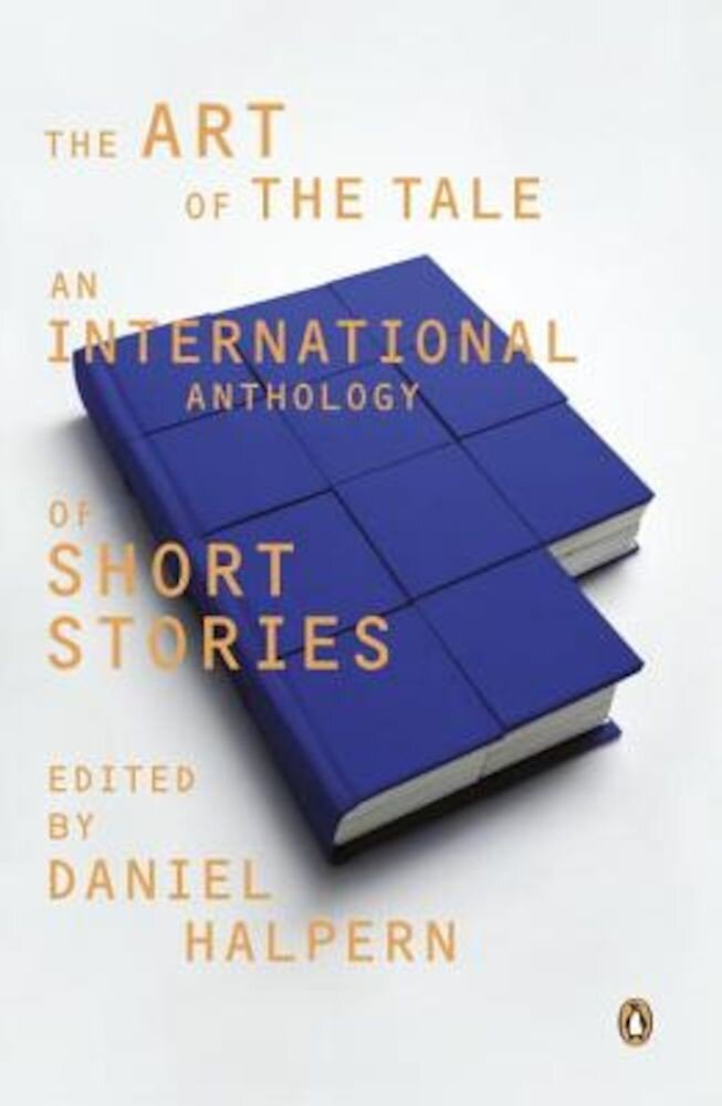 The Art of the Tale: An International Anthology of Short Stories, 1945-1985, Paperback
