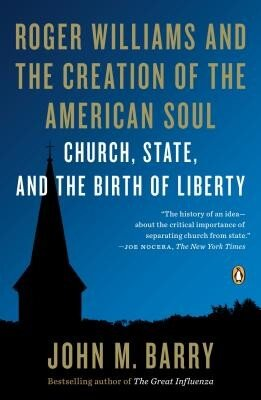 Roger Williams and the Creation of the American Soul: Church, State, and the Birth of Liberty, Paperback
