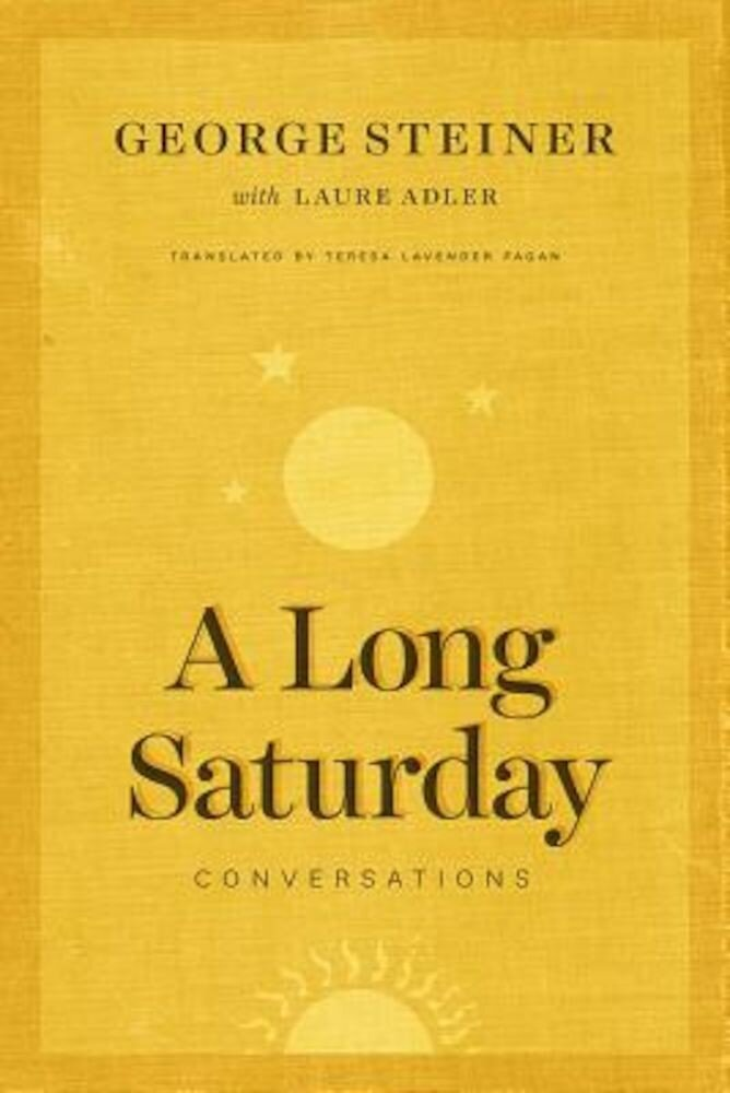 A Long Saturday: Conversations, Hardcover