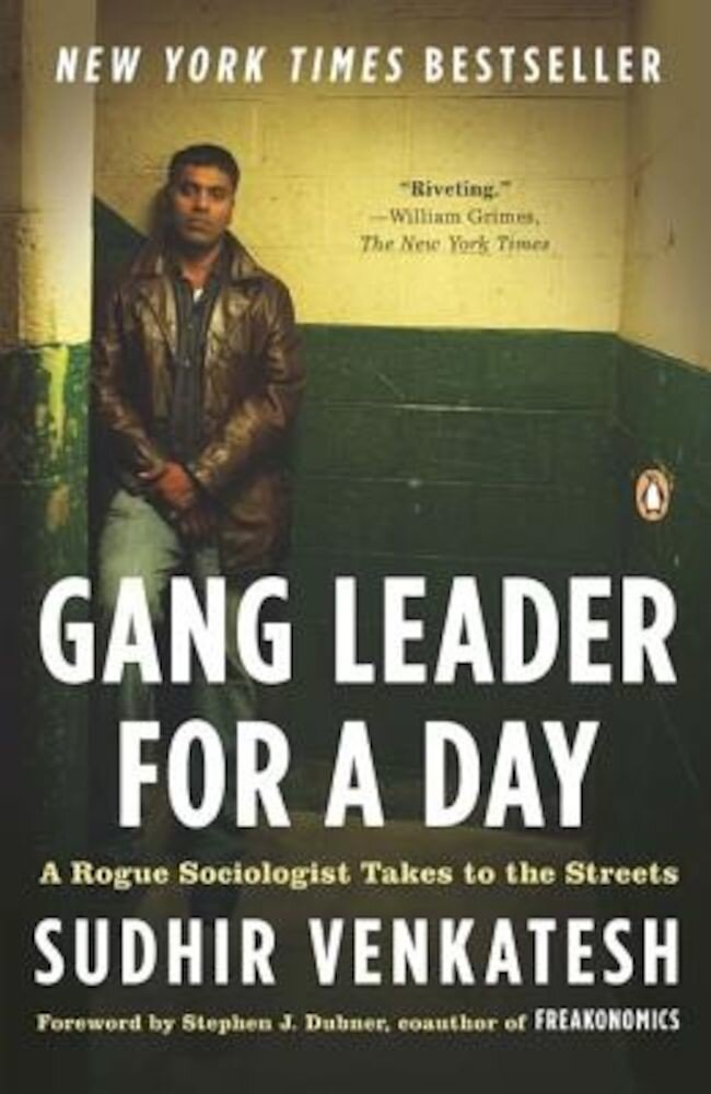 Gang Leader for a Day: A Rogue Sociologist Takes to the Streets, Paperback