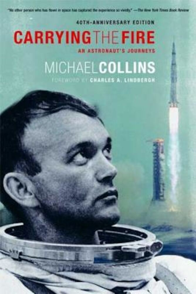Carrying the Fire: An Astronaut's Journeys, Paperback