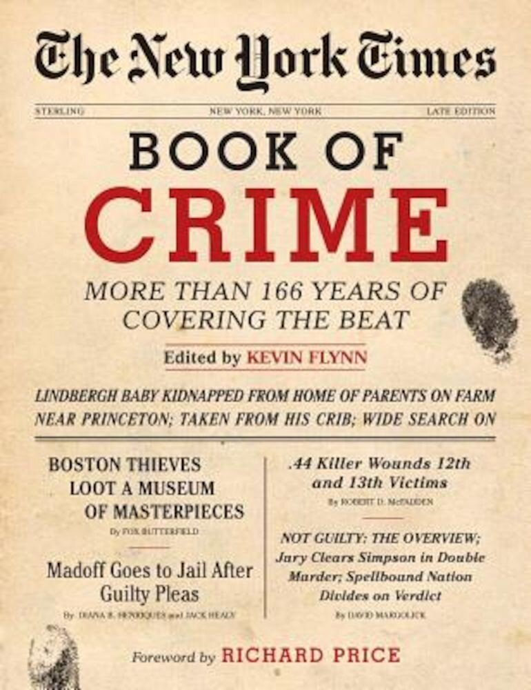 The New York Times Book of Crime: More Than 166 Years of Covering the Beat, Hardcover