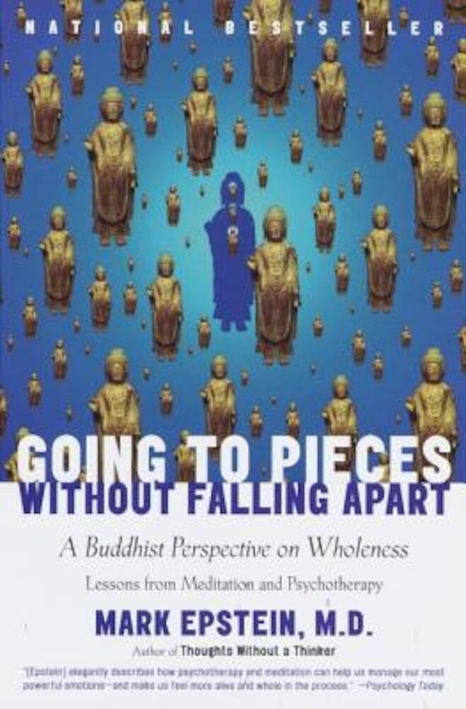 Going to Pieces Without Falling Apart: A Buddhist Perspective on Wholeness, Paperback