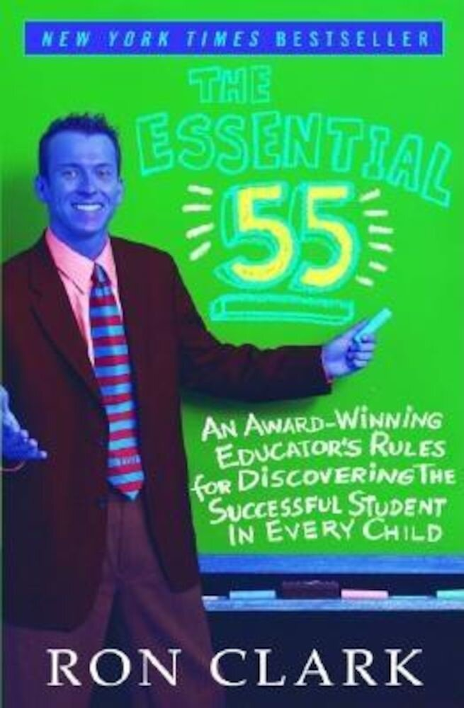 The Essential 55: An Award-Winning Educator's Rules for Discovering the Successful Student in Every Child, Paperback
