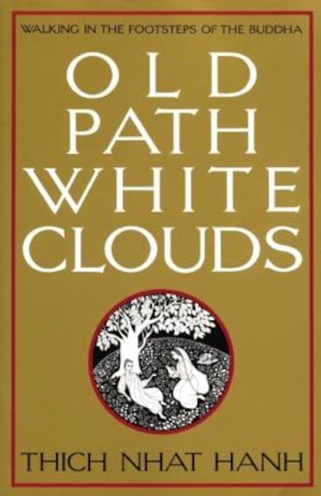 Old Path White Clouds: Walking in the Footsteps of the Buddha, Paperback
