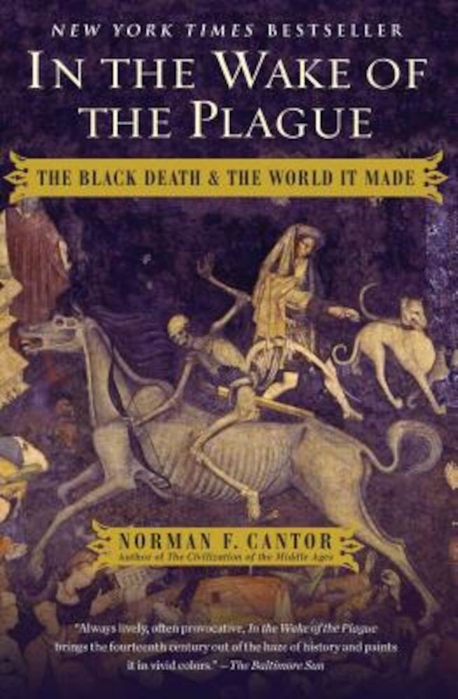 In the Wake of the Plague: The Black Death and the World It Made, Paperback