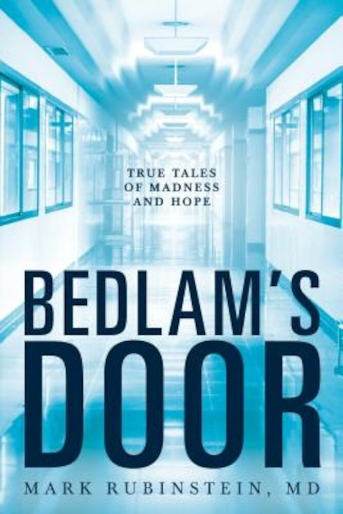 Bedlam's Door: True Tales of Madness and Hope, Paperback