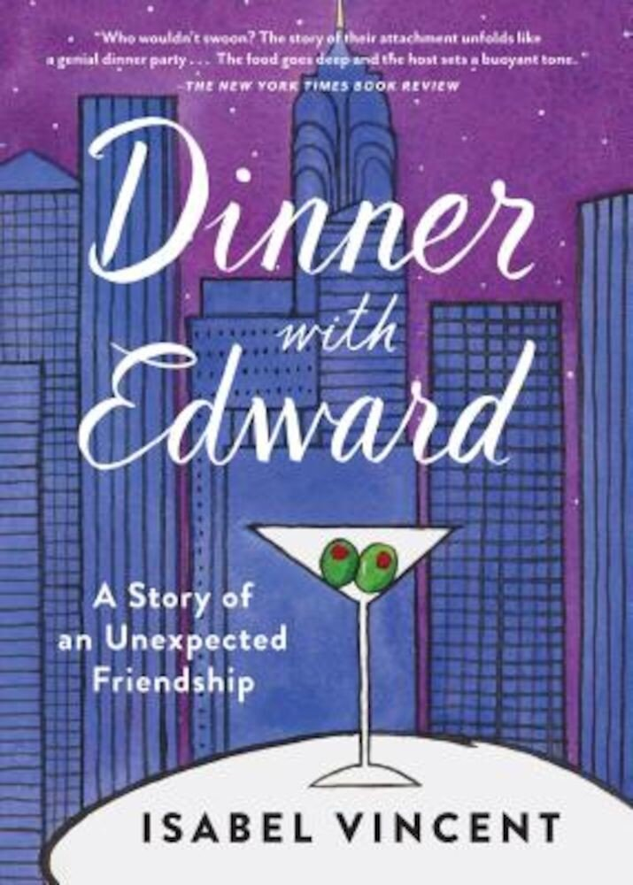 Dinner with Edward: A Story of an Unexpected Friendship, Paperback