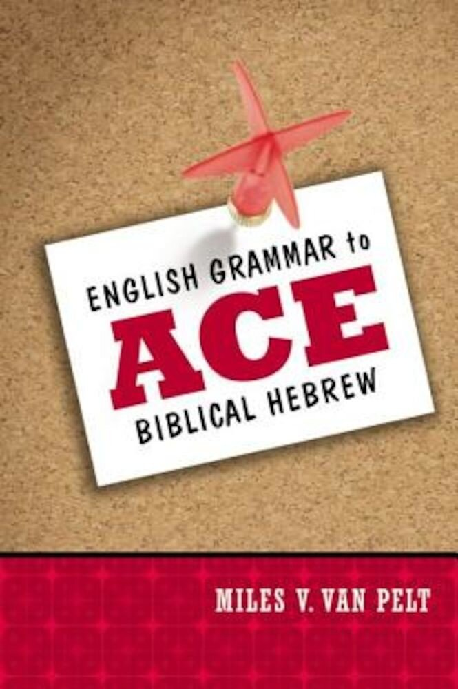 English Grammar to Ace Biblical Hebrew, Paperback