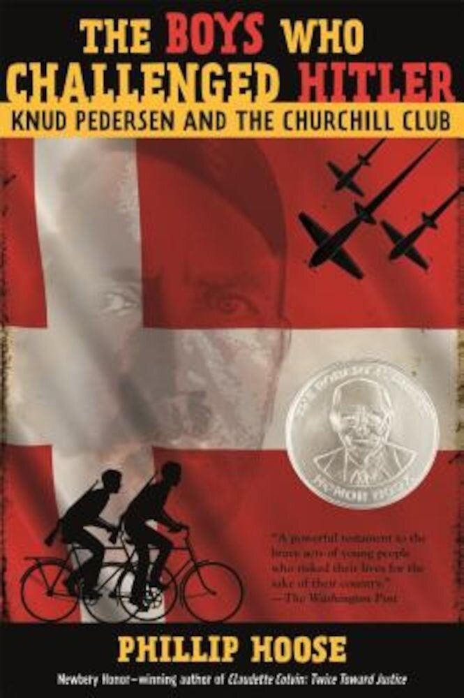 The Boys Who Challenged Hitler: Knud Pedersen and the Churchill Club, Hardcover