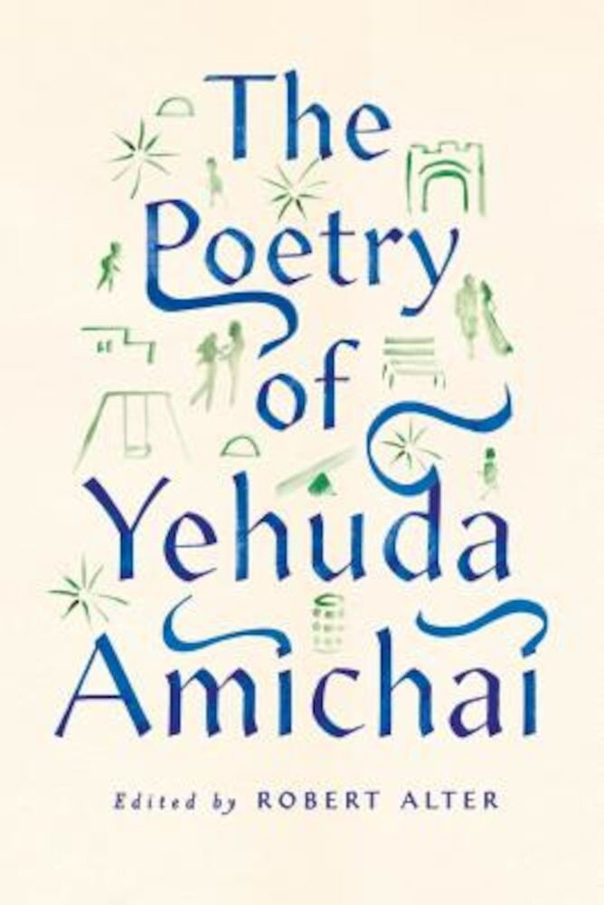The Poetry of Yehuda Amichai, Paperback