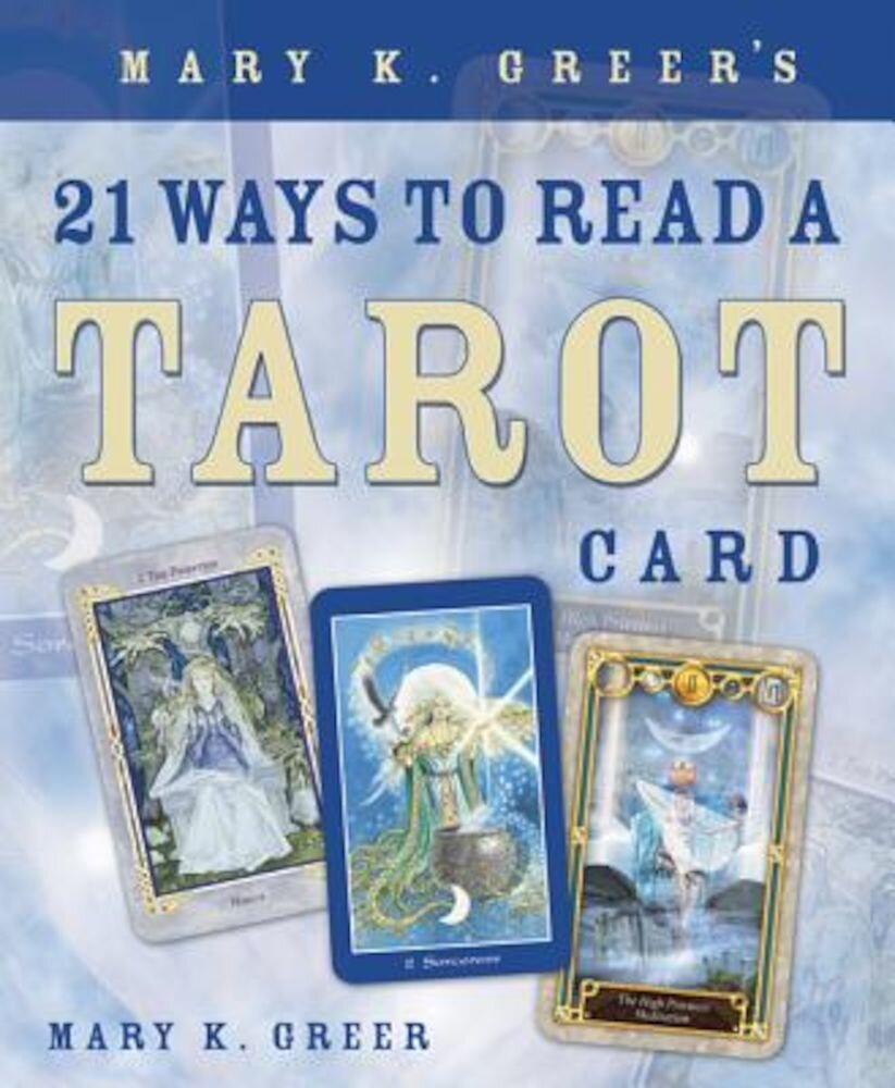 Mary K. Greer's 21 Ways to Read a Tarot Card, Paperback