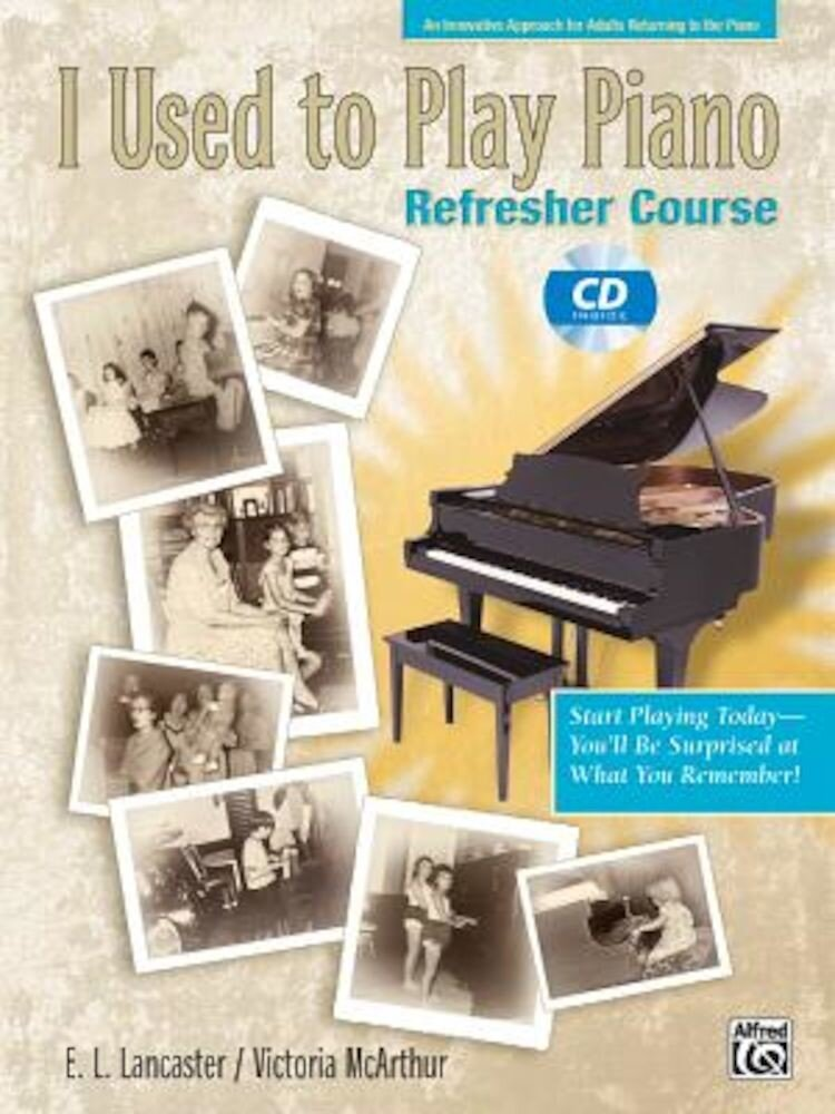 I Used to Play Piano: For Adults Returning to the Piano [With CD], Paperback