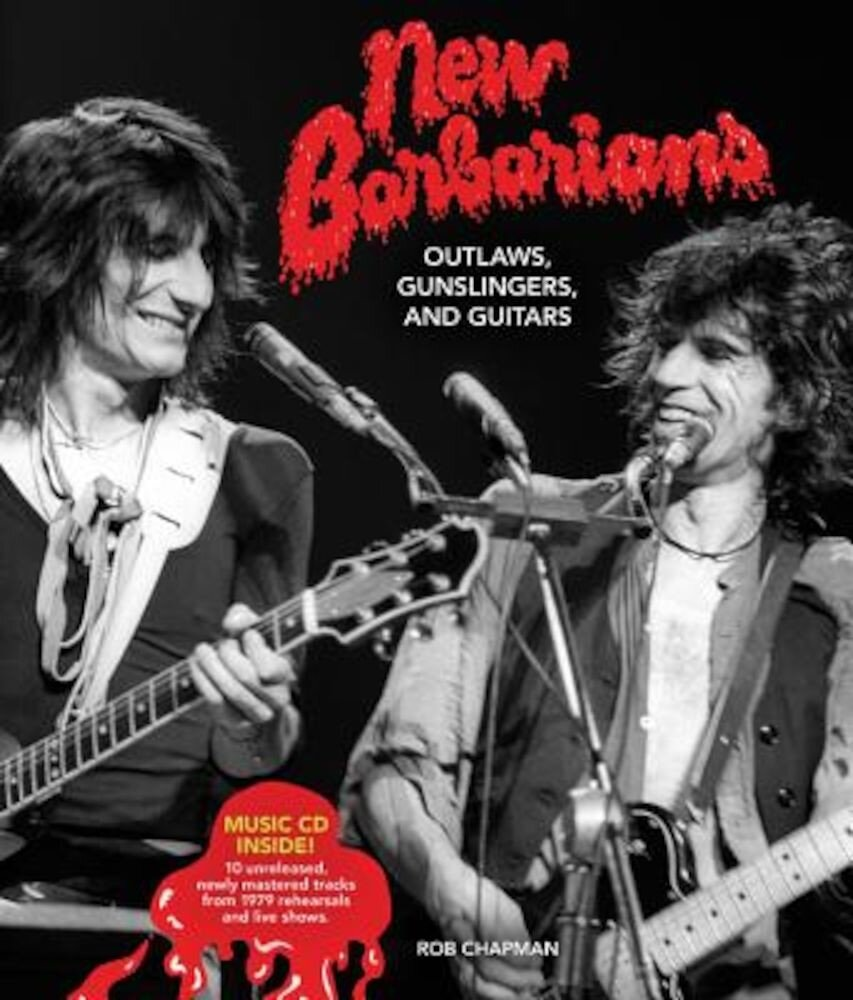 New Barbarians: Outlaws, Gunslingers, and Guitars, Hardcover