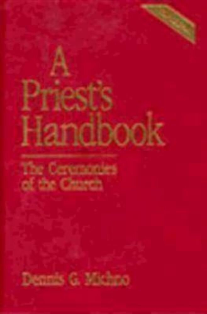 A Priest's Handbook: The Ceremonies of the Church, Third Edition, Hardcover