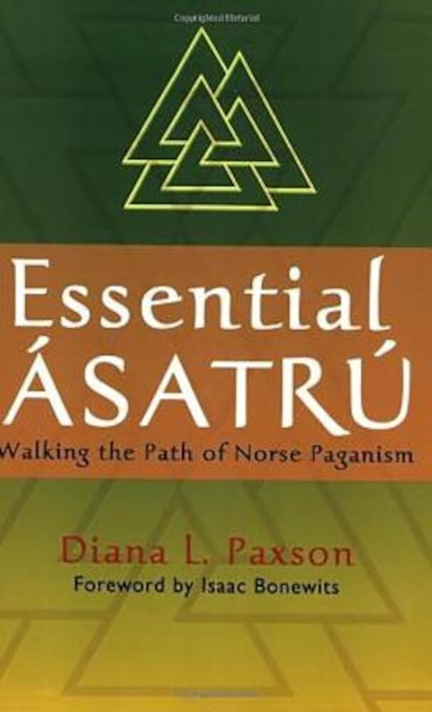 Essential Asatru: Walking the Path of Norse Paganism, Paperback