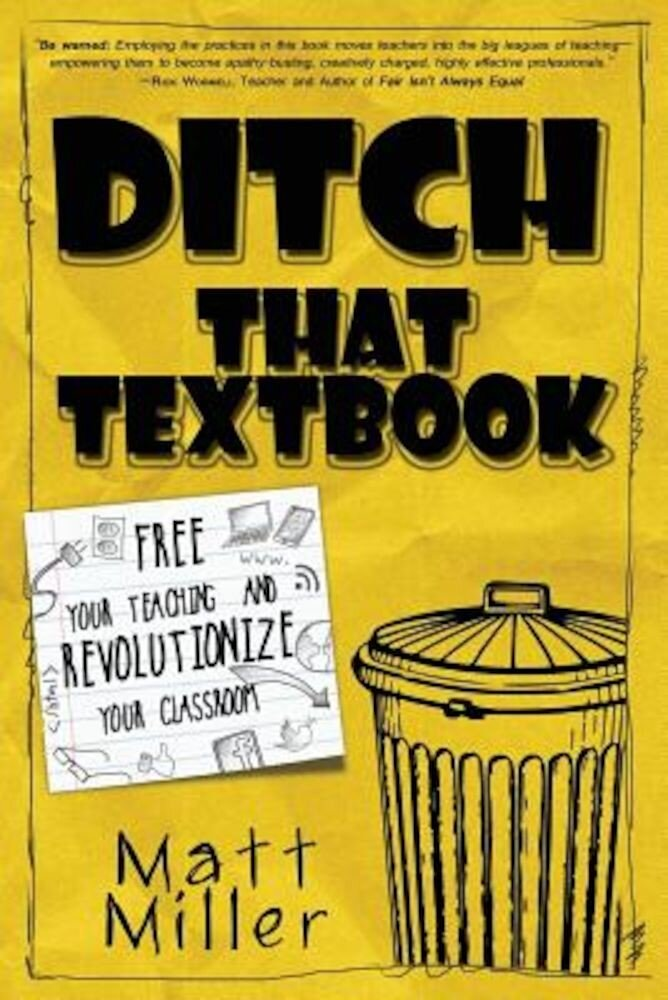 Ditch That Textbook: Free Your Teaching and Revolutionize Your Classroom, Paperback