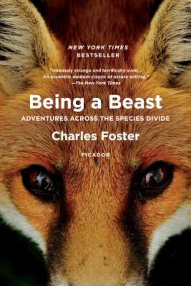 Being a Beast: Adventures Across the Species Divide, Paperback