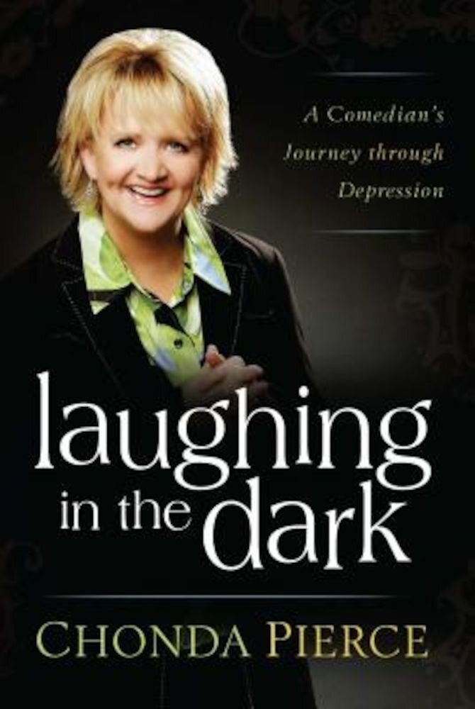 Laughing in the Dark: A Comedian's Journey Through Depression, Paperback
