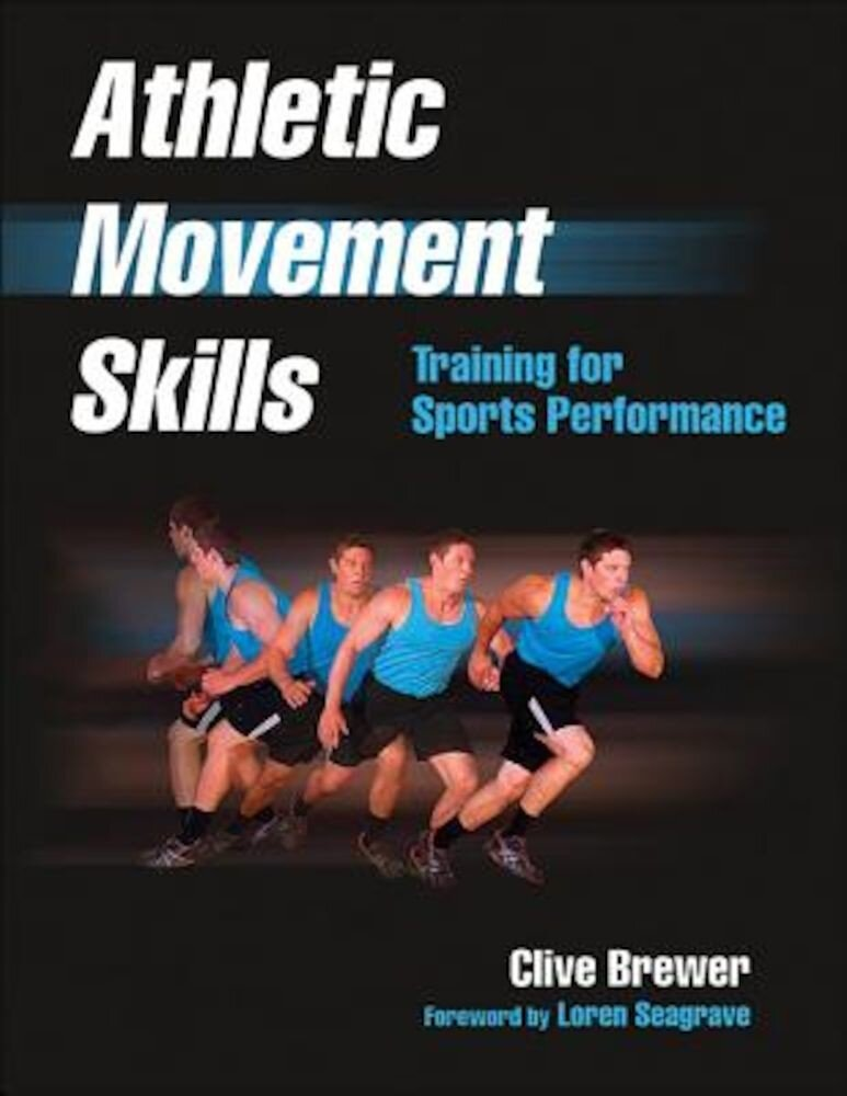 Athletic Movement Skills: Training for Sports Performance, Paperback