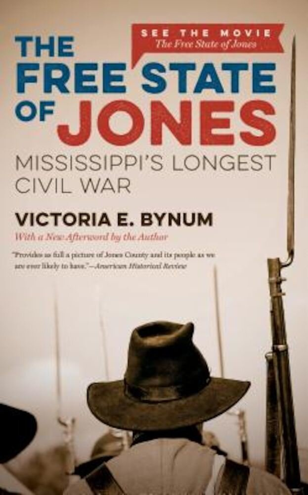The Free State of Jones: Mississippi's Longest Civil War, Paperback
