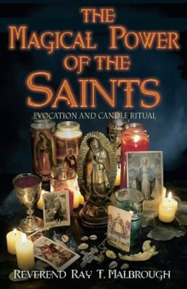 The Magical Power of the Saints: Evocation and Candle Rituals, Paperback
