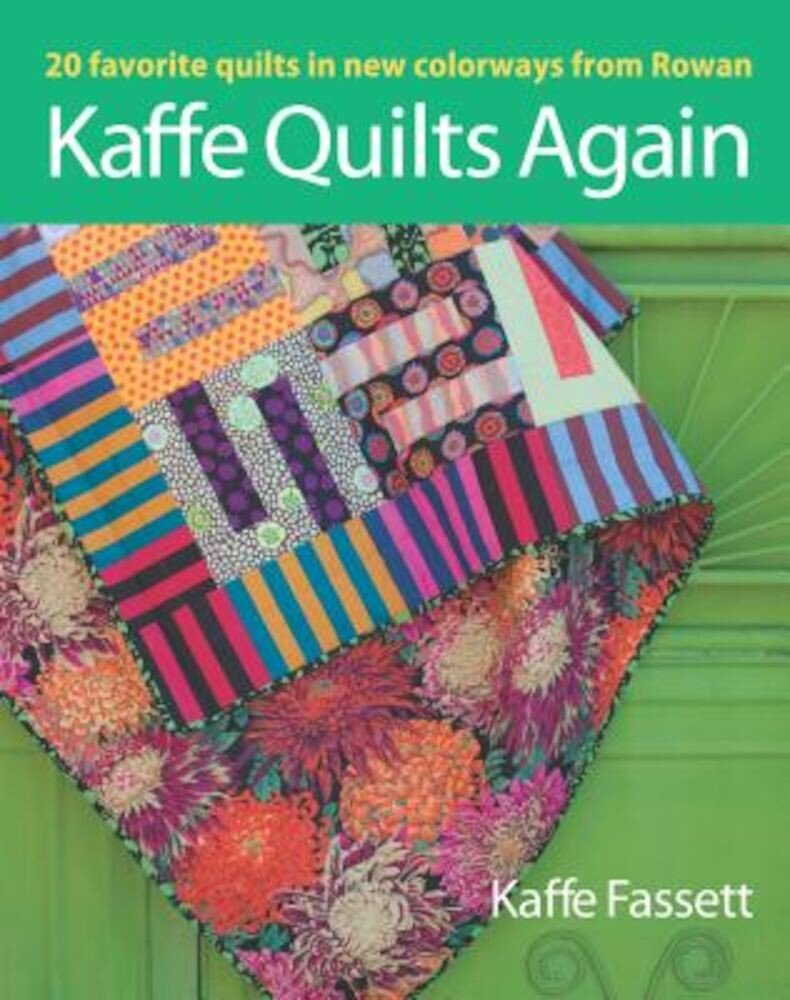 Kaffe Quilts Again: 20 Favorite Quilts in New Colorways from Rowan, Paperback
