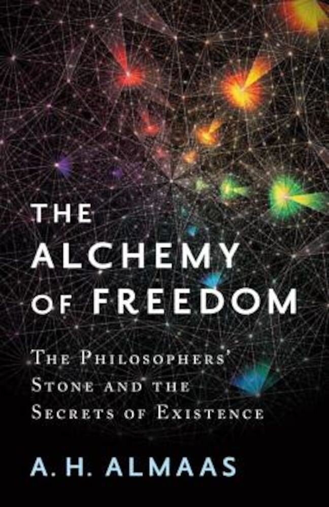 The Alchemy of Freedom: The Philosophers' Stone and the Secrets of Existence, Paperback