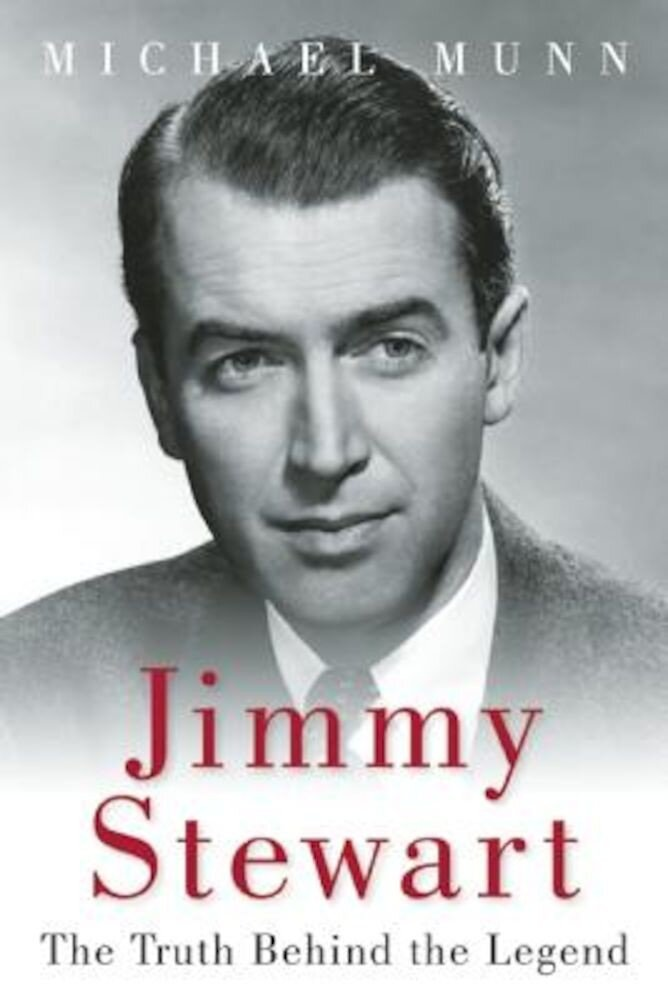 Jimmy Stewart: The Truth Behind the Legend, Paperback
