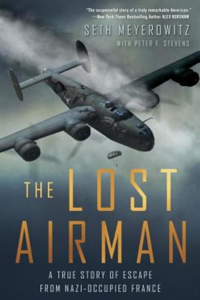 The Lost Airman: A True Story of Escape from Nazi-Occupied France, Paperback