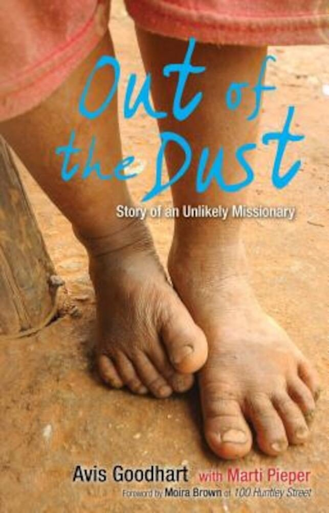 Out of the Dust: Story of an Unlikely Missionary, Paperback