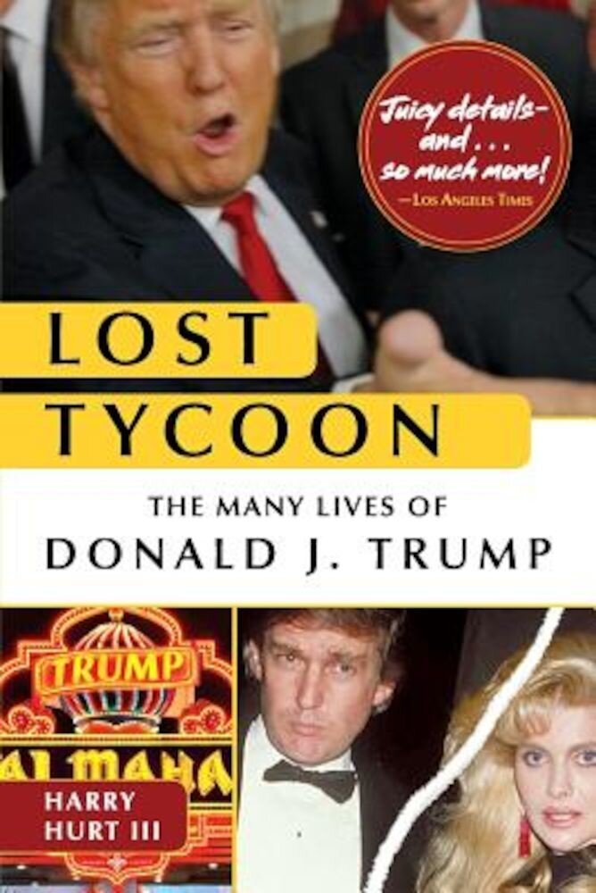 Lost Tycoon: The Many Lives of Donald J. Trump, Paperback