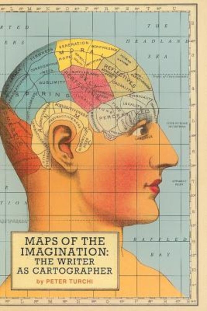 Maps of the Imagination: The Writer as Cartographer, Paperback