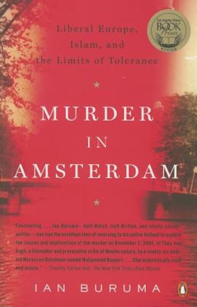 Murder in Amsterdam: Liberal Europe, Islam and the Limits of Tolerance, Paperback