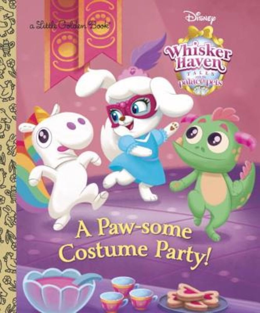 A Paw-Some Costume Party! (Disney Palace Pets Whisker Haven Tales), Hardcover