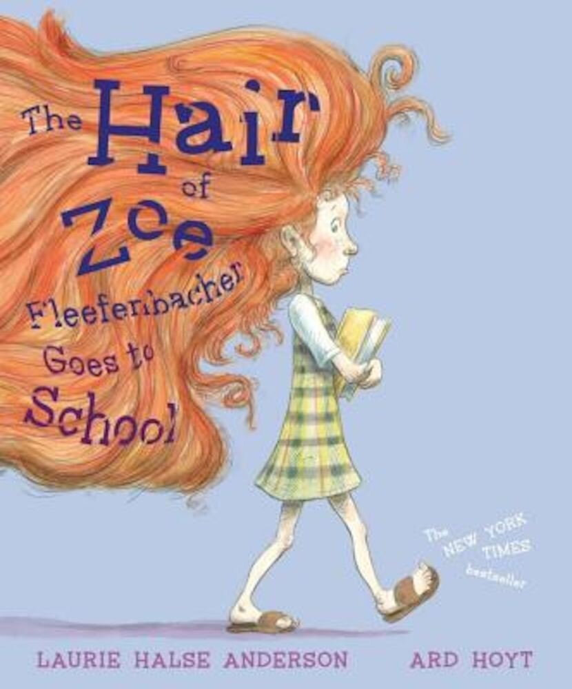 The Hair of Zoe Fleefenbacher Goes to School, Hardcover