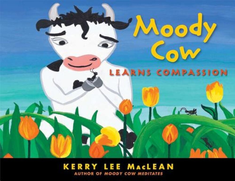 Moody Cow Learns Compassion, Hardcover