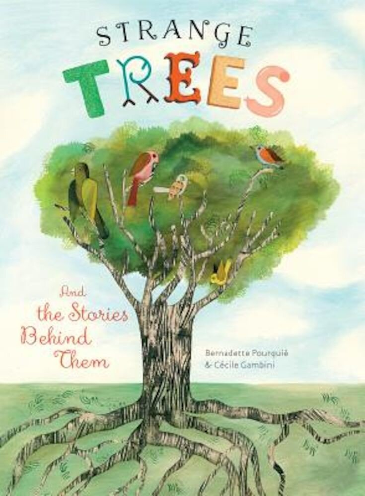 Strange Trees: And the Stories Behind Them, Hardcover