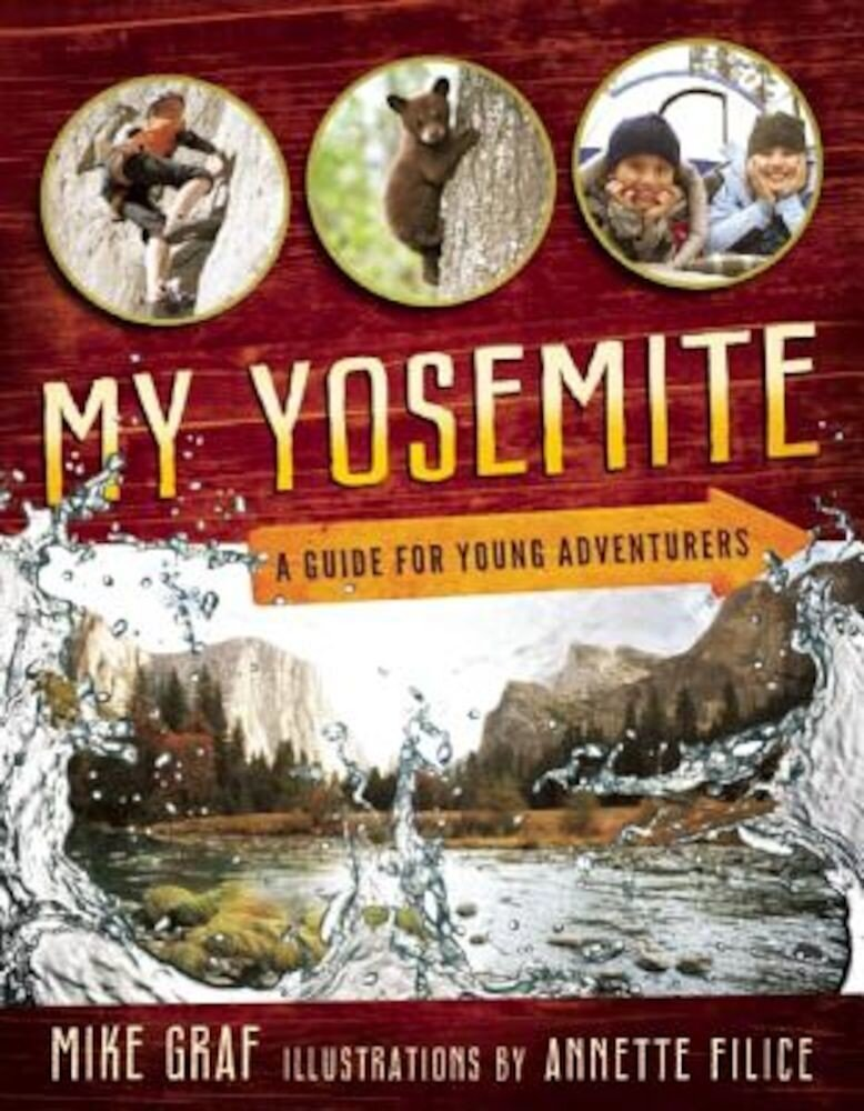 My Yosemite: A Guide for Young Adventurers, Paperback